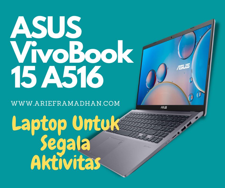 ASUS VivoBook 15 A516, Laptop Untuk Segala Aktivitas